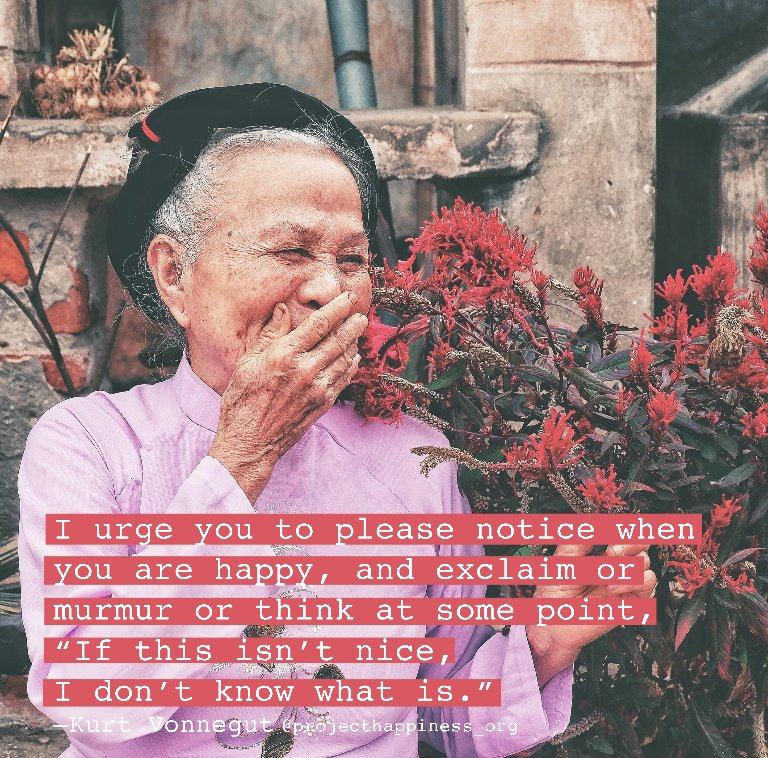 """I urge you to please notice when you are happy, and exclaim or murmur or think at some point, """"If this isn't nice, I don't know what is."""" – Kurt Vonnegut  #projecthappiness #gratitude<br>http://pic.twitter.com/Ov6iL48JKG"""
