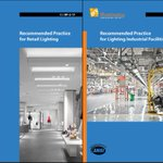 Recently published IES Lighting Standards: Small to Medium Sized Videoconferencing Rooms, RP 38-17; Residential Environments, RP-11-17; Retail Lighting, RP-2-17; Lighting Industrial Facilities, RP-7-17; Museum Lighting, RP-30-17.  Available at https://t.co/mAsCKWCL7e