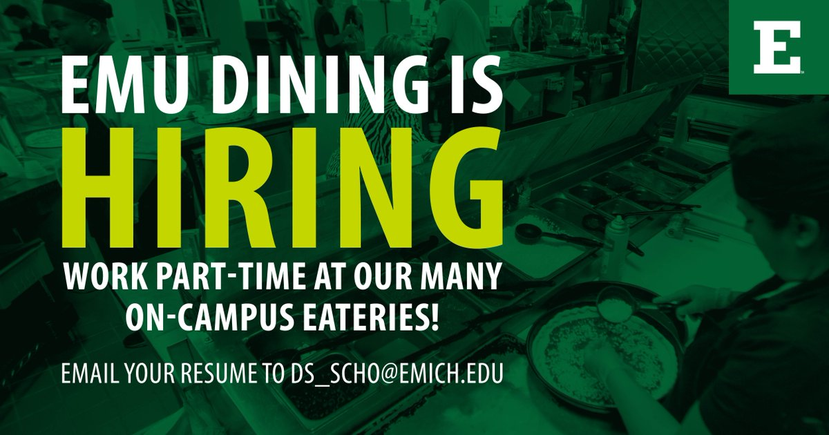 EMU Dining Is Now Hiring! Secure Your Job On Campus Before The School Year  Even Begins. Email Your Resume And Fall 2018 Class Schedule To  Ds_scho@emich.edu ...