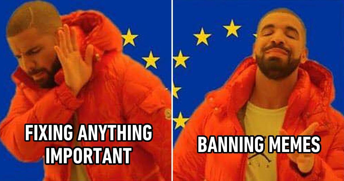 9gag On Twitter Eu Is Voting To Ban Memes Through Censorship Machines Https T Co Xopse8jtvz