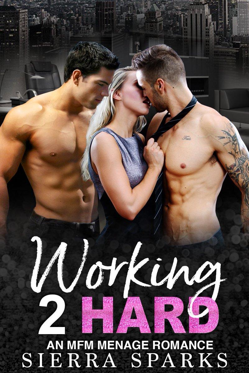 And New From Sierra Sparks Working 2 Hard A Super Hot Mfm Menage Https Www Amazon Com Working Hard Mfm Menage Romance Ebook Dp B07dvswhz8