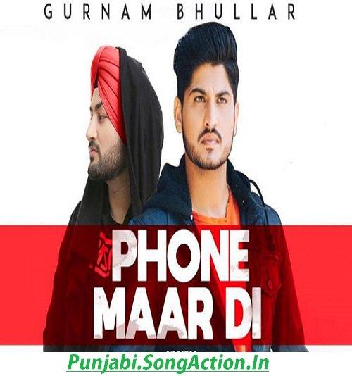 Phone Maar Di Gurnam Bhullar Video Song With Lyrics Mp3 Download