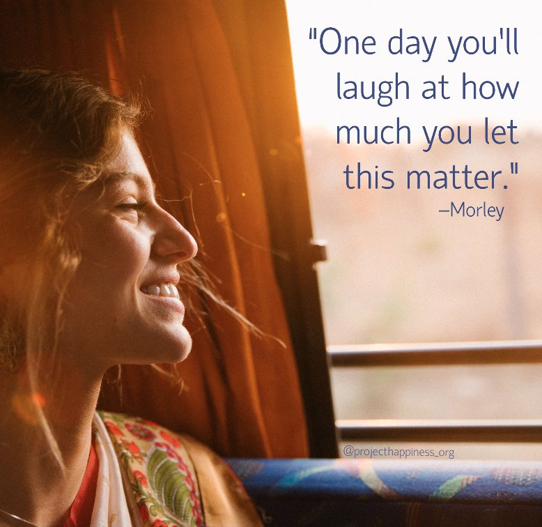 &quot;One day you&#39;ll laugh at how much you let this matter.&quot; – Morley  #projecthappiness #motivation #yougotthis<br>http://pic.twitter.com/m3lQmgLI0M