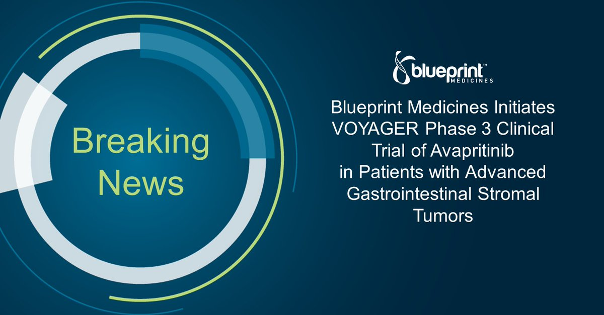 Blueprint medicines blueprintmeds twitter bpmc today announced that the first patient has been dosed in the voyager phase 3 clinical trial read more about this milestone here malvernweather Images