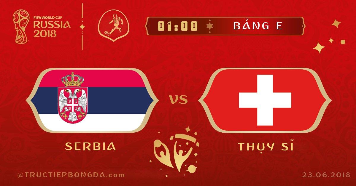 Serbia vs Thụy Sĩ