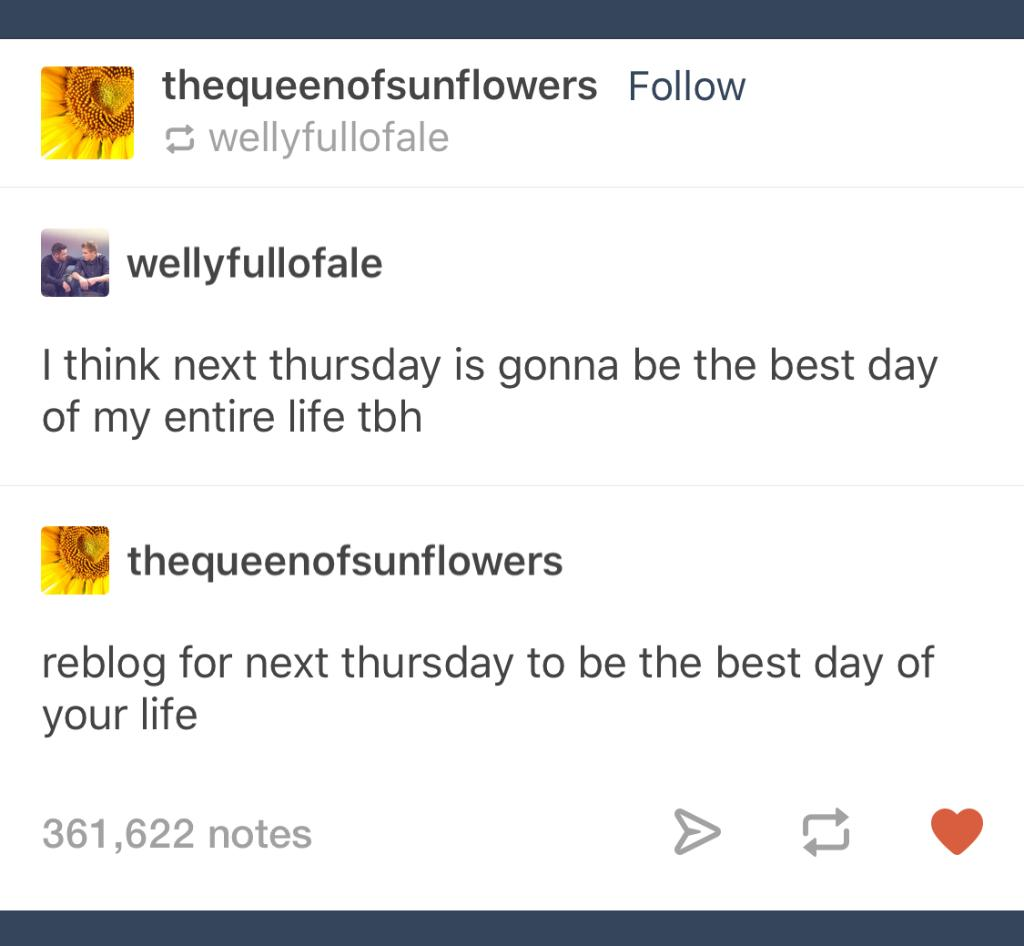 RT for next Thursday to be the best day of your life. https://t.co/IOQ8Dly1sH https://t.co/uo30cqf6IA