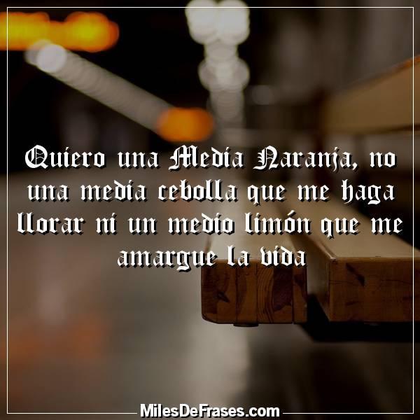 Frases En Imágenes Twitterissä Quiero Una Media Naranja