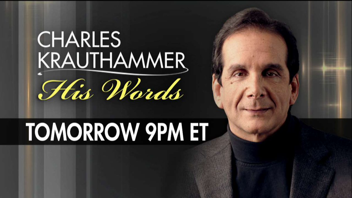 Fox News presents the moving story of Dr. Krauthammer's life: 'Charles Krauthammer: His Words' - Friday at 9p ET https://t.co/syizxr5xOR
