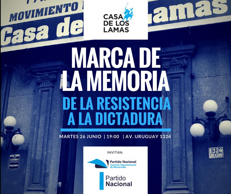 MARTES 26 JUNIO 19hs. La Casa de los Lamas será reconocida como MARCA DE LA MEMORIA de la resistencia a la dictadura. #ElFuturoEsPartidoNacional