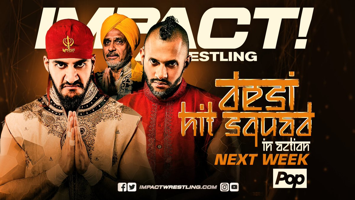 NEXT WEEK - The Desi Hit Squad make their much anticipated IMPACT debut! Gama Singh will lead his Indian proteges into action. #IMPACTonPop