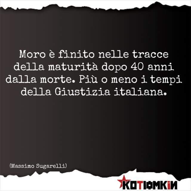 In effetti... :/ #Satira #Sugarelli #Kotiomkin #Italia #AldoMoro #maturita2018 #esamidimaturita  - Ukustom