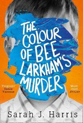 The Colour of Bee Larkhams Murder by Sarah J Harris is our #bookofthedayOM An extraordinary and compelling debut which will make you see the world in a way you've never seen it before. @sarahsky23 #BeeLarkham #fiction