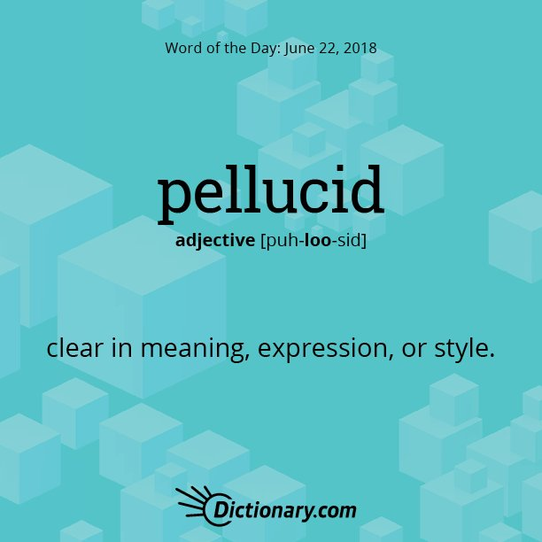 Wed like to make this clear: Todays Word of the Day is pellucid. Read the full definition here: bit.ly/2JOgzyL