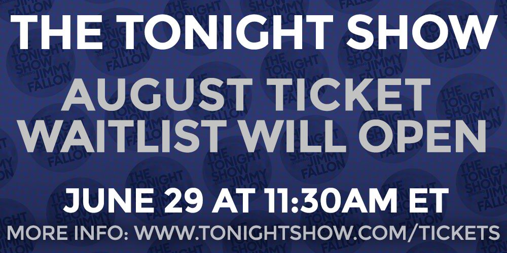 The August ticket waitlist opens Friday, June 29 at 11:30am ET! Read more on how to request tickets here: tonightshow.com/tickets