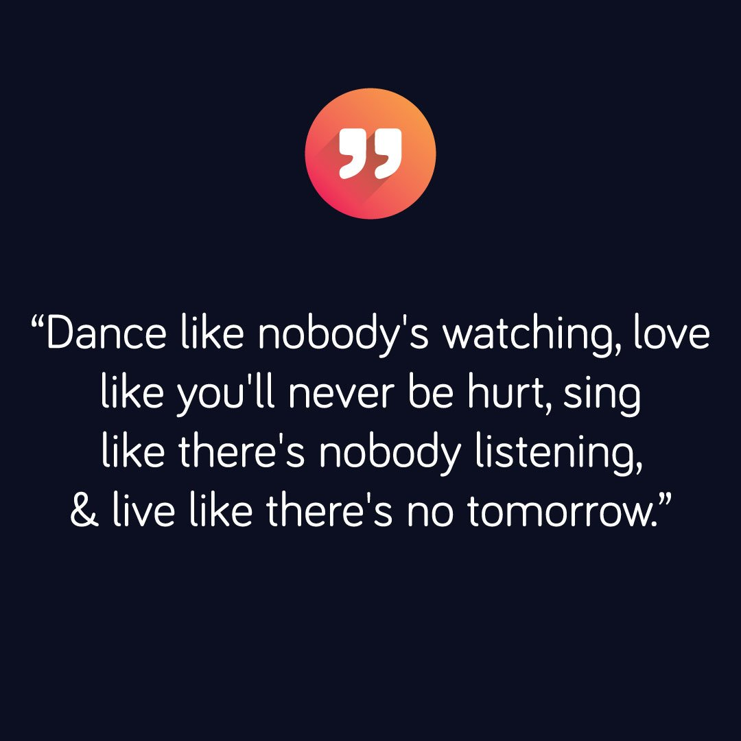 Best Quote Images On Twitter Dance Like Nobodys Watching Love
