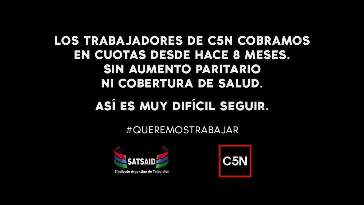 Mensaje de los trabajadores de @C5N.  #QueremosTrabajar
