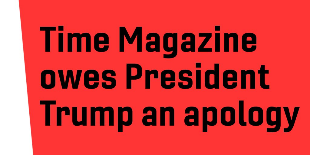 .@TIME showed us once again why so many Americans no longer trust the news media. People are sick of the nonstop dishonesty. They owe @realDonaldTrump an apology.