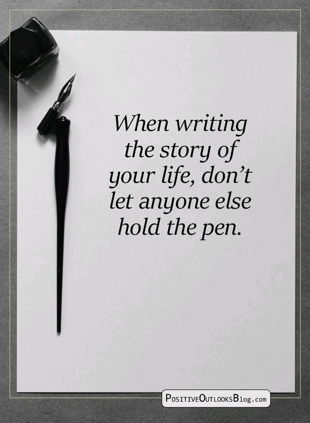 Are you writing your own story? The answer matters.