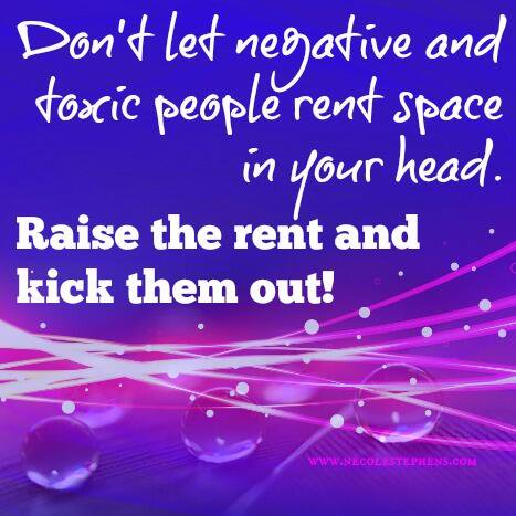 Don't let negative and toxic people rent space in your head.  Raise the rent and kick them out  via @KariJoys   #ThinkBIGSundayWithMarsha #InspireThemRetweetTuesday #JoyTrain #IQRTG #LightUpTheLOVE #LUTL  #SaturdayMotivation #MondayMotivation  #TuesdayThoughts  #WednesdayWisdom <br>http://pic.twitter.com/CtVjiMWJIq