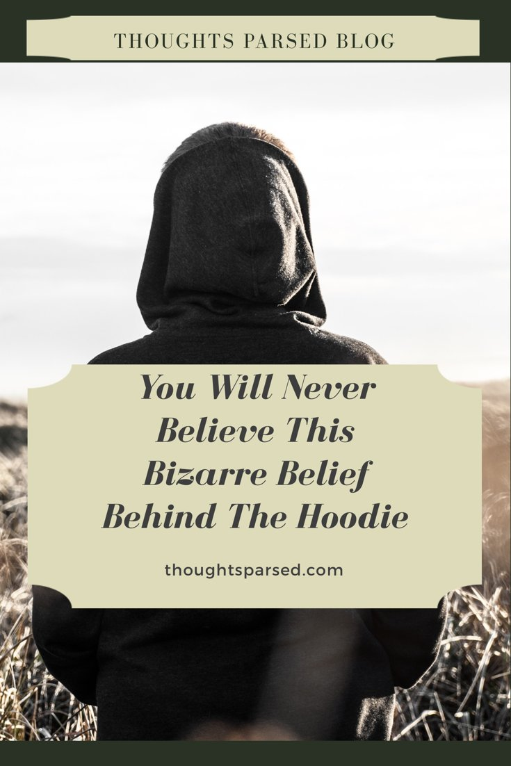 What's wrong with my hoodie? @USBloggerRT @bloggersareus_ @allthoseblogs  #bbloggers #bloggers #fbloggers   https://www. thoughtsparsed.com/blank-1/You-Wi ll-Never-Believe-This-Bizarre-Belief-Behind-The-Hoodie &nbsp; … <br>http://pic.twitter.com/6fCuFU6Dao