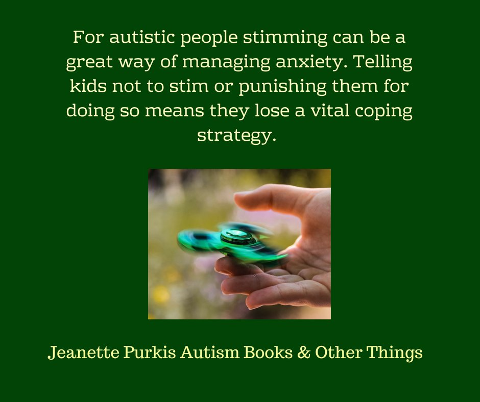 "IHand twirling a fidget spinner on a blurred background.  Yellow lettering on a green backdrop says ""For autistic people stimming can be a great way of managing anxiety.  Telling kids not to stim, or punishing them for doing so, means they lose a vital coping strategy."