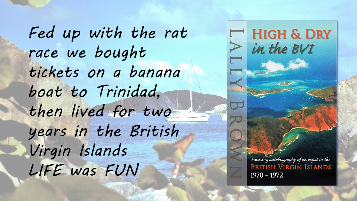 A (very) slow banana boat to Trinidad, a wild exciting Carnival in Tobago, chaotic island-hopping up the Caribbean chain, then two glorious years on Tortola, British Virgin Islands HIGH AND DRY IN THE BVI https://t.co/oyPQGShZN2 lighthearted #memoir #Tortola #BVI https://t.co/lB1cmmxy3r