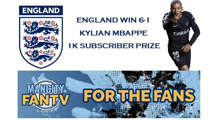 ENGLAND 6-1/MBAPPE NEWS/1K SUBSCRIBERS PRIZE  https:// youtu.be/QmS0iP9ZkhY  &nbsp;   Please don&#39;t forget to SUBSCRIBE/COMMENT/CLICK NOTIFICATION TO OUR CHANNEL:  https://www. youtube.com/c/ManCityFanTV  &nbsp;   Contact us: mcfcfantv@gmail.com @MANCITYFANTV1<br>http://pic.twitter.com/EpCvxkG4Yx