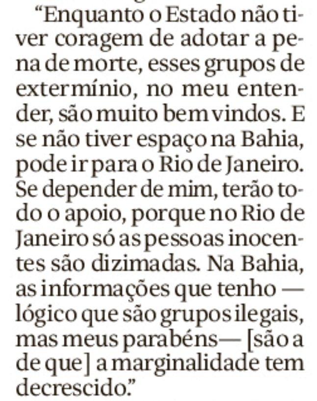 Em 2003, discurso na Câmara, Bolsonaro defende a atuação de grupos de extermínio como forma de fazer justiça. Então, pelo que já disse a segurança pública, em futurístico governo, ficaria a cargo do PCC? [o parlamentar ainda defendeu atuação ilegal de um poder paralelo ao Estado]