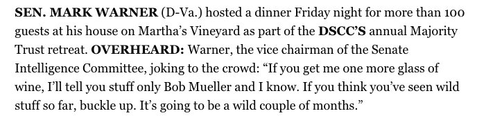 Speaking to big Dem donors, Senate Intel vice-chair Mark Warner teases that with enough wine, &#39;I'll tell you stuff only Bob Mueller and I know.&#39; From @playbookplus:  http:// ow.ly/ionp30kDLHr  &nbsp;  <br>http://pic.twitter.com/n71fat5Zyu