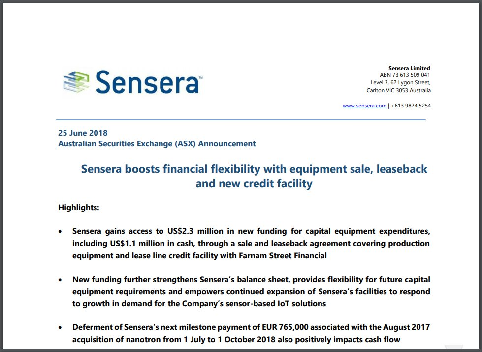 #IoT #sensor designer and developer, #Sensera (#ASX: #SE1), gains US$2.3m in new funding (w/ US$1.1m in cash) via sale &amp; leaseback — w/ an extra positive impact on cash flow from deferment of its next nanotron payment. :  https://www. asx.com.au/asxpdf/2018062 5/pdf/43w0kf9wf0jrt7.pdf &nbsp; …  @Sensera_SE1 #semiconductors $SE1<br>http://pic.twitter.com/Yw3Oy5wu3L