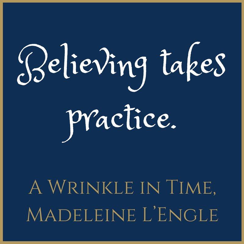 """""""Believing takes practice."""" –A Wrinkle in Time, Madeleine L'Engle @WrinkleInTime #inspiration #quoteoftheday #Mondays #MKSHK #MountKellyHK #WrinkleInTime #MadeleineLEngle"""