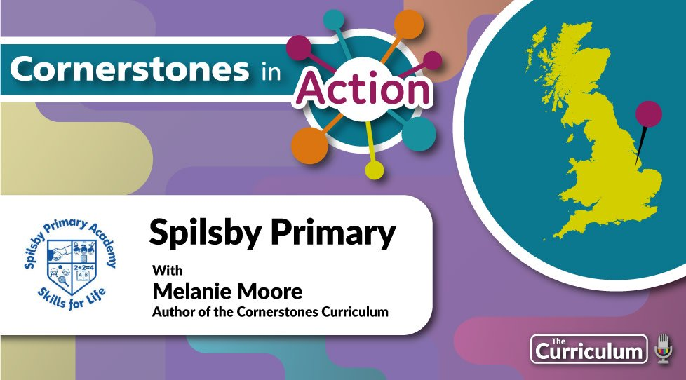 A special Cornerstones in action edition of #TheCurriculum podcast. Melanie Moore visits Spilsby Primary Academy in Lincolnshire. The school have taken on the Cornerstones Curriculum and adapted it in creative ways to suit their school. cornerstoneseducation.co.uk/episode-22-cor… #UKedchat #SLTchat