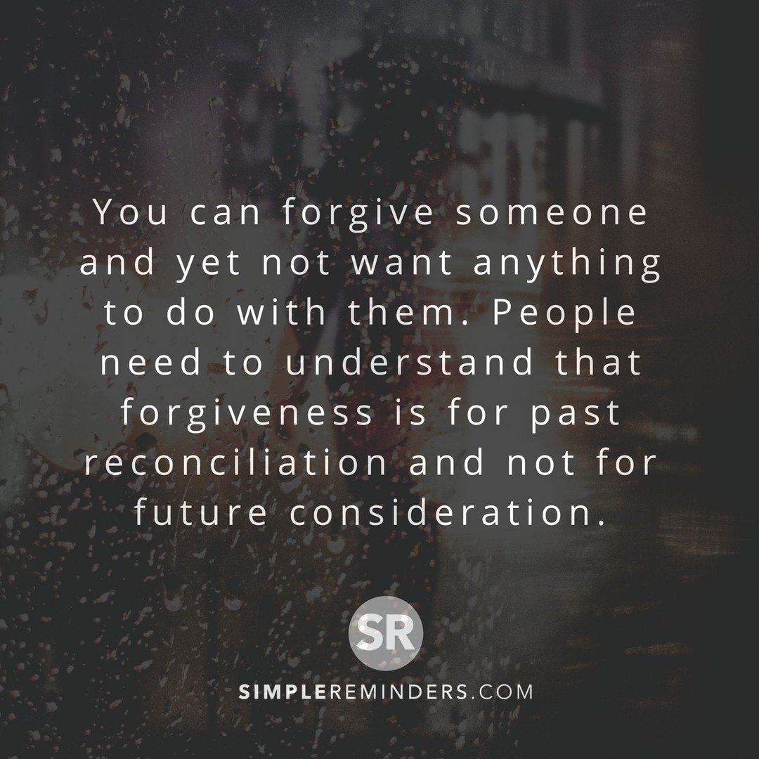 Simple Reminders On Twitter You Can Forgive Someone And Yet Not
