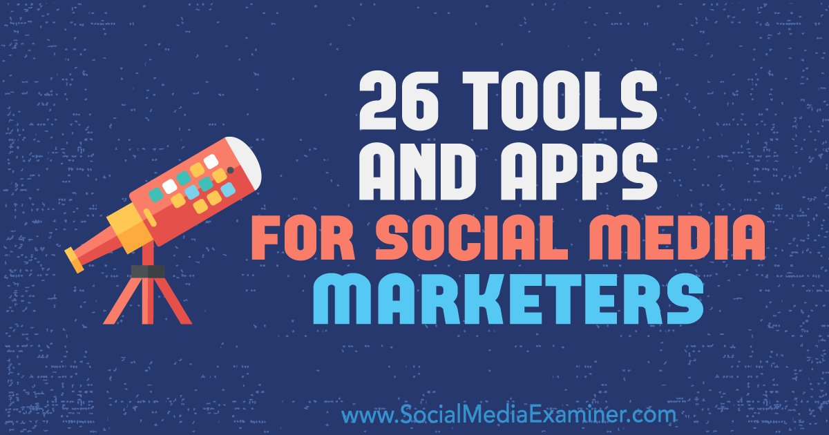 26 Tools and Apps for Social Media Marketers https://t.co/zqUXf4LDHE https://t.co/bw8zFwbclP