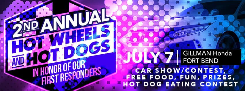 Gillman Honda Of Fort Bend Is Hosting Their 2nd Annual Hot Wheels And Hot  Dogs Event In Honor Of First Responders! Iu0027ll Be There From 12p 2p (7/7),  Stop By, ...