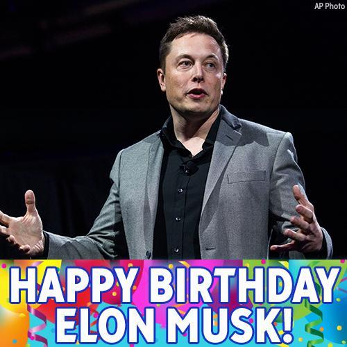 Happy birthday to the CEO of SpaceX and Tesla, Elon Musk!