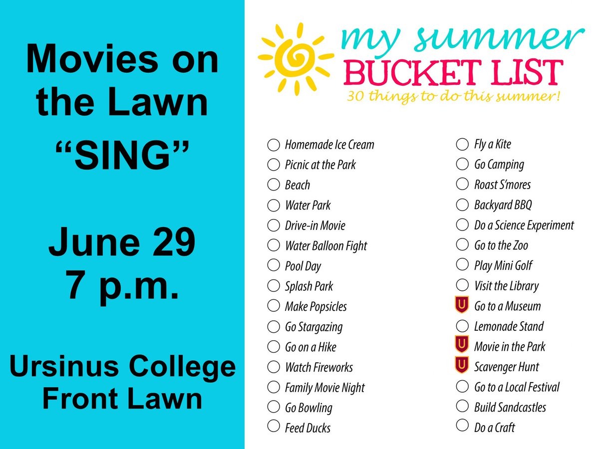 Ursinus College On Twitter Got A Summer Bucket List You May Be Able To Check Off A Few Boxes At Our Summer Movie Series Beginning With Sing On Friday Come Early To