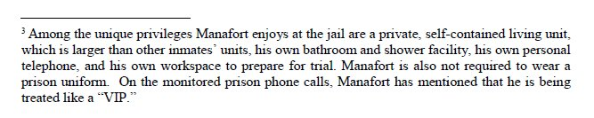Manafort's living conditions in jail. He has his own shower and bathroom and doesn't wear a jail uniform.  https://t.co/L4C0JNqmep