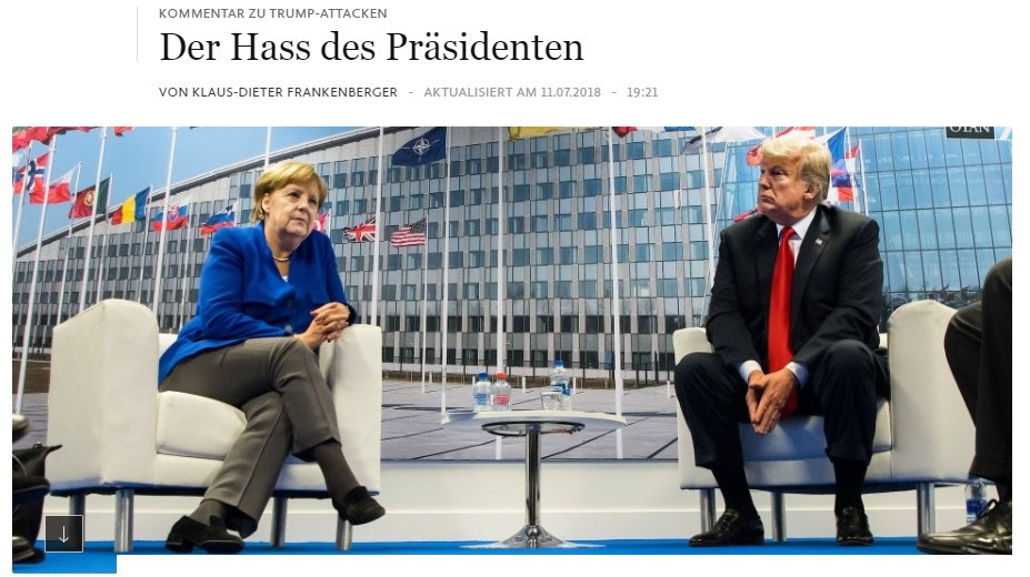 Under the headline 'The president's hatred', Frankfurter Allgemeine says: 'the top populist in the White House' will 'always find something new to attack Germany and the federal chancellor'.