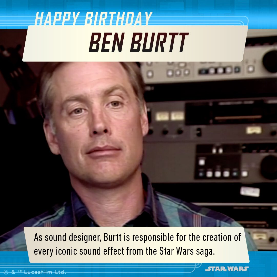 Happy Birthday Ben Burtt!