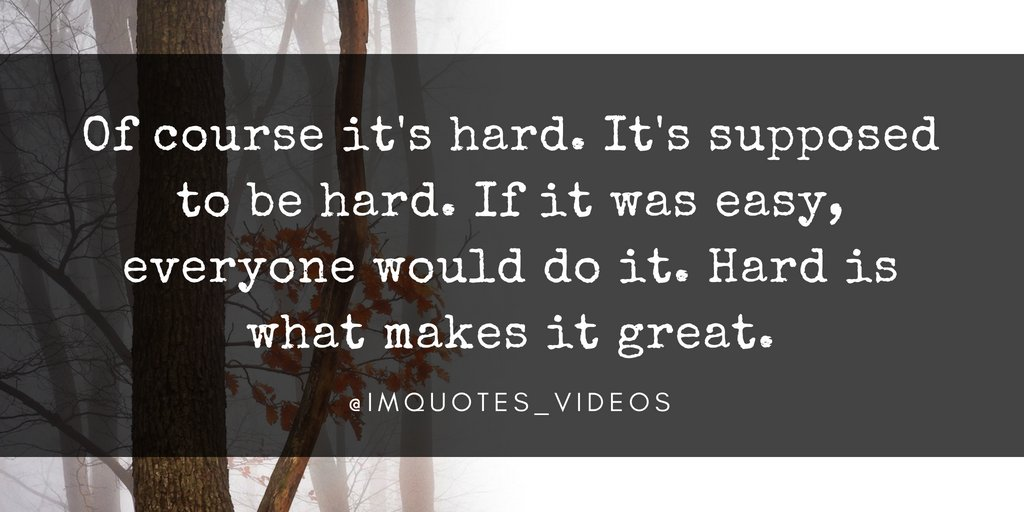 Inspired Motivation Quotes On Twitter Nothing In Life Comes Easy