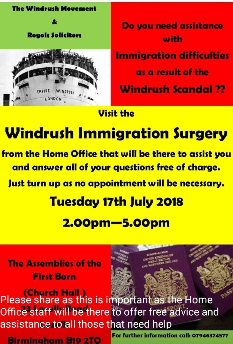 Free WINDRUSH IMMIGRATION SURGERY to assist with any applications or questions No appointment neccesary just turn up between 2pm and 5pm on Tuesday 17th July. @ The Assemblies of the First Born Church, 23 Lozells Road, Lozells, Birmingham, B19 2TQ @DESJADDOO @kehinde_andrews<br>http://pic.twitter.com/r32Yrjg8hY