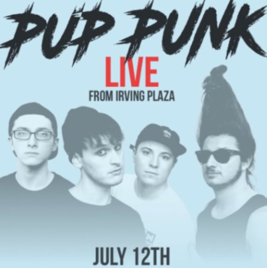 Tonoight! Pup Punk headlines Irving Plaza. For all the pussies who said we'd never do it, eat our shorts.