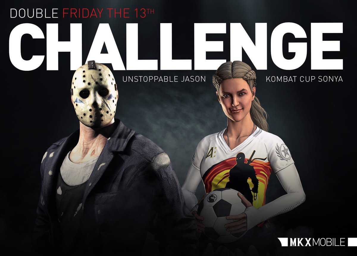 Its a Double Challenge week in #MKXMobile! Unstoppable Jason has come back to life in time for #FridayThe13th and #KombatCup Sonya Blade is ready to dish out Red Cards to anyone who gets in her way. Finish them!