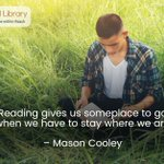 Reading gives us someplace to go when we have to stay where we are – Mason Cooley