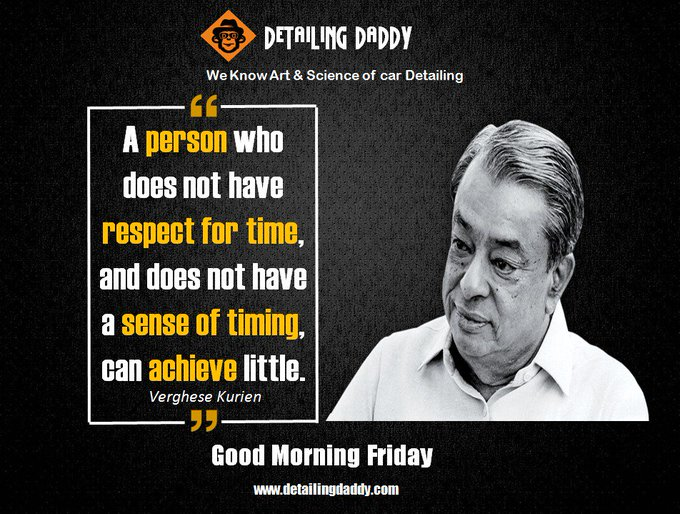 A person who does not have respect for time, and does not have a sense of timing, can achieve little- Verghese Kurien #FridayFeeling #FridayMotivation Photo