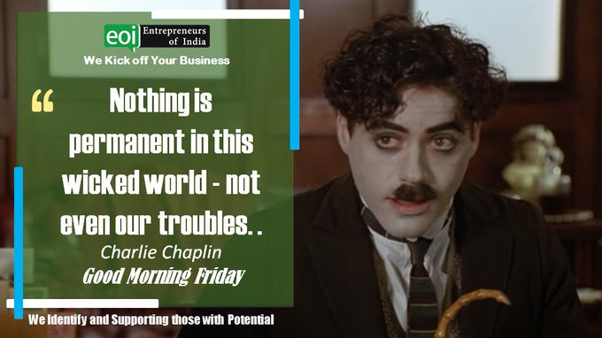 Nothing is permanent in this wicked world - Not even our trouble- Charlie Chaplin #FridayFeeling #FridayMotivation Photo