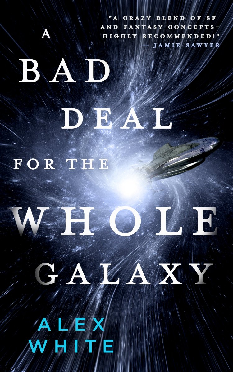 Alex White: Five Things I Learned Writing A Bad Deal For The Whole Galaxy