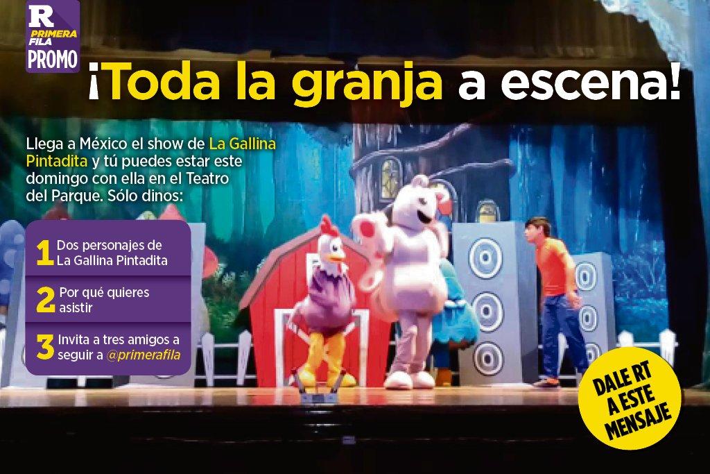 Primera Fila On Twitter Lleva A Tus Pequeños A Ver Gallinapintadita El Domingo En El Teatrodelparque Gana Tus Boletos En Las Triviaspf