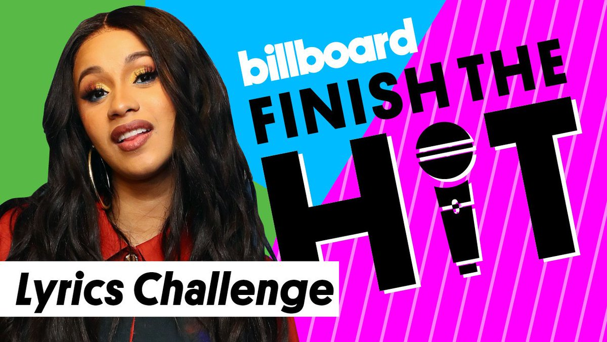 Can you finish the lyrics to these Cardi B songs